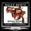 Swizz Beatz ft. Pusha T &amp; Pharrell Williams - Bang Bang Artwork