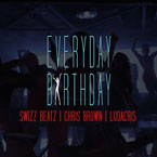 Swizz Beatz ft. Chris Brown & Ludacris - Everyday Birthday Artwork