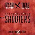 Sy Ari Da Kid ft. Trae Tha Truth - Bring Out The Shooters Artwork