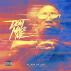 Sy Ari Da Kid - Don't Make Me Artwork