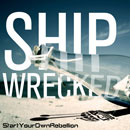 StartYourOwnRebellion - Shipwrecked Artwork