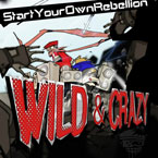 StartYourOwnRebellion - Wild &amp; Crazy Artwork