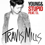 Travis Mills - Young & Stupid ft. T.I. Artwork