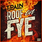 T-Pain - Roof On Fye Artwork