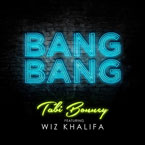 tabi Bonney - Bang Bang ft. Wiz Khalifa Artwork