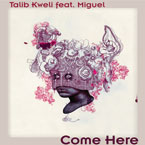 Talib Kweli ft. Miguel - Come Here Artwork