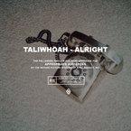 Taliwhoah - Alright Artwork