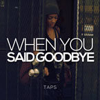 Taps - When You Said Goodbye Artwork