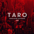 TARO - Something Happened Artwork