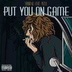 Tayyib Ali ft. Pizzle - Put You on Game Artwork