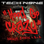 Tech N9ne - Hood Go Crazy ft. 2 Chainz & B.o.B Artwork