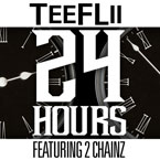 TeeFLii ft. 2 Chainz - 24 Hours Artwork
