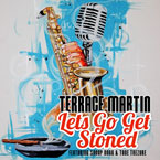 Terrace Martin ft. Snoop Dogg & Tone Trezure - Lets Go Get Stoned Artwork