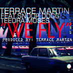 Terrace Martin ft. Snoop Dogg &amp; Teedra Moses - We Fly Artwork