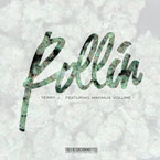 Terry J. ft. Maximus Volume - Rollin&#8217; Artwork