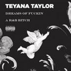 Teyana Taylor - Dreams of F**kin' a R&B B**tch Artwork