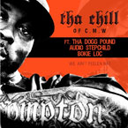Tha Chill (of C.M.W) ft. Tha Dogg Pound, Audio Stepchild & Bokie Loc - We Ain't Feelen Nat Artwork