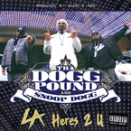 Tha Dogg Pound &amp; Snoop Dogg - L.A. Here&#8217;s 2 U Artwork