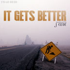 Thad Reid - It Gets Better Artwork