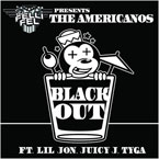 DJ Felli Fel Presents The Americanos - BlackOut ft. Lil Jon, Juicy J & Tyga Artwork