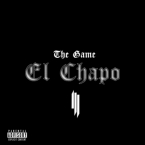 The Game & Skrillex - El Chapo Artwork