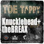 Knucklehead x theBREAX - Toe Tappy Artwork