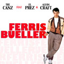 The Canz ft. El Prez & Aleon Craft - Ferris Bueller (Personal Day Off) Artwork