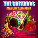 The Cataracs - Make Up Your Mind Artwork