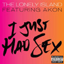 The Lonely Island ft. Akon - I Just Had Sex Artwork