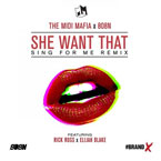 The MIDI Mafia ft. Rick Ross & Elijah Blake - She Want That Artwork