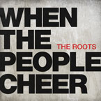 The Roots ft. Greg Porn - When The People Cheer Artwork