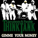 Think Tank (Llamabeats & Parable) - Gimme Your Money Artwork