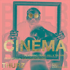 THURZ - Cinema ft. Frass Hill & T.R. Shine Artwork