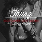 Thurz ft. Cali Martyr - GOTDAMN GOTDAMN Artwork