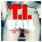 T.I. ft. Lil Wayne - Ball Artwork