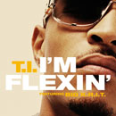 T.I. ft. Big K.R.I.T. - I'm Flexin Artwork