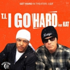 T.I. - I Go Hard ft. Kat Artwork