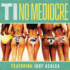 T.I. ft. Iggy Azalea - No Mediocre Artwork
