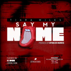Tiara Wiles - Say My Name Artwork