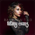 Tiffany Evans - Baby Don't Go Artwork