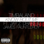 Timbaland ft. Drake, Jay Z & James Fauntleroy - Know Bout Me Artwork