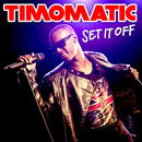 Timomatic - Set It Off Artwork