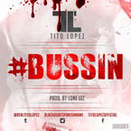 Tito Lopez - #BUSSIN Artwork