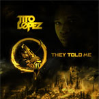 Tito Lopez - They Told Me Artwork