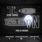 Tito Lopez ft. Jon Connor - Tryna Get On Artwork
