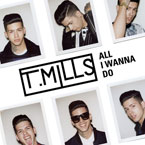 T. Mills - All I Wanna Do Artwork