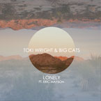 Toki Wright & Big Cats ft. Eric Mayson - Lonely Artwork
