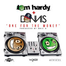Thee Tom Hardy ft. Donnis - One for the Money Artwork