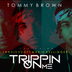 Tommy Brown - Trippin on Me ft. Travi$ Scott & Eric Bellinger Artwork