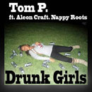Tom P ft. Nappy Roots & Aleon Craft - Drunk Girls Artwork